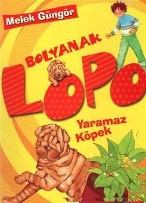 Bolyanak Lopo: Yaramaz Köpek