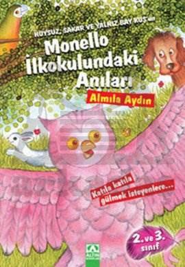 Huysuz, Sakar ve Yalnız Bay Kuş'un Monello İlkokulundaki Anıları