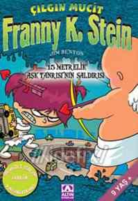 Çılgın Mucit Franny K. Stein-2: 15 Metrelik Aşk Tanrısı'nın Saldırısı