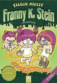Çılgın Mucit Franny K. Stein-4: Fran Zamanı Unuttu