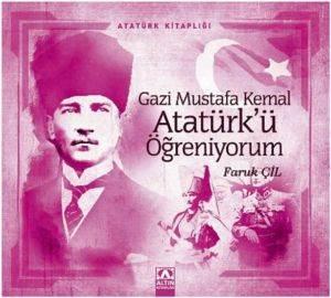 Atatürk Kitaplığı: Gazi Mustafa Kemal Atatürk'ü Öğreniyorum