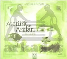Atatürk Kitaplığı: Atatürk ve Anıları