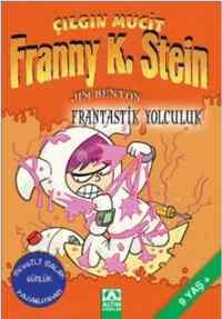 Çılgın Mucit Franny K. Stein-5: Frantastik Yolculuk
