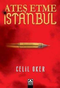 Ateş Etme İstanbul