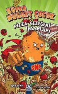 Süper Nugget Çocuk Pizza Gezegeni İnsanları
