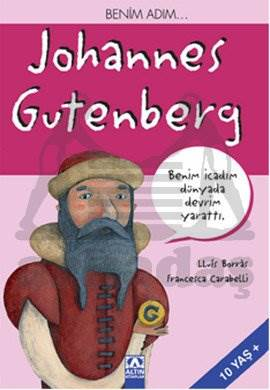 Benim Adım... Johannes Gutenberg