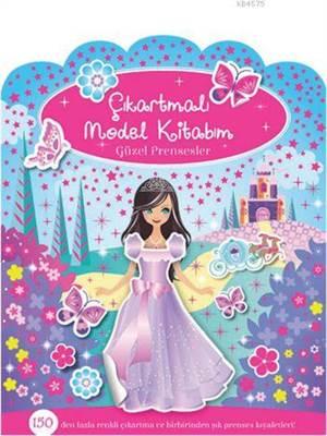 Güzel Prensesler; Çıkartmalı Model Kitabım Dizisi
