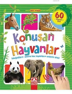 Konuşan Hayvanlar - Sesli Kitap; Fotoğrafların Üzerine Bas, Hayvanların Seslerini Dinle!