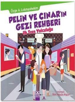 Pelin Ve Çınar'ın İlk Tren Yolculuğu