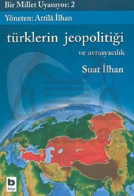 Türklerin Jeopolitiği ve Avrasyacılık