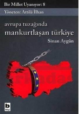 Avrupa Tuzağında Mankurtlaşan Türkiye