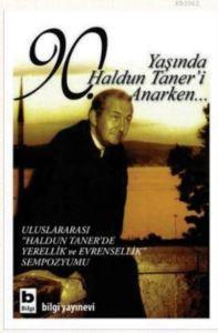 90. Yaşında Haldun Taner'i Anarken…