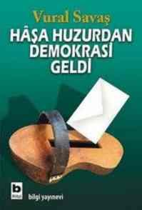 Haşa Huzurdan Demokrasi Geldi