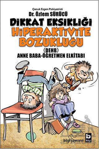 Dikkat Eksikliği Hiperaktivite Bozukluğu Anne-Bab Öğretmen El Kitabı