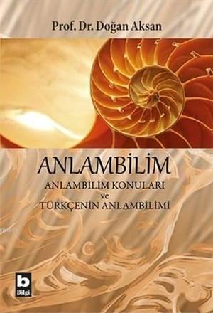 Anlambilim (Anlambilim Konuları Ve Türkçenin Anlambilimi)
