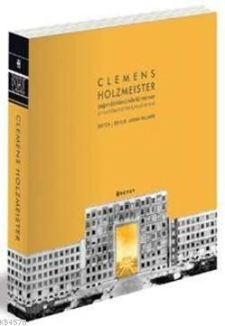 Clemens Holzmeister (Karton Kapak); Çağın Dönümünde Bir Mimar