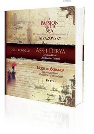 Aşk-ı Derya (Türkçe- Rusça-İngilizce); Ayvazovski'nin Gizli İstanbul Güncesi