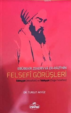 Ebubekir Zekeriyya Er-Razi'nin Felsefi Görüşleri; İlahiyyat (Metafizik) Ve Tabîiyyat (Doğa Felsefesi)