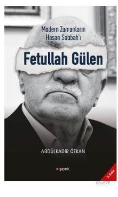 Modern Zamanların Hasan Sabbah'ı Fetullah Gülen
