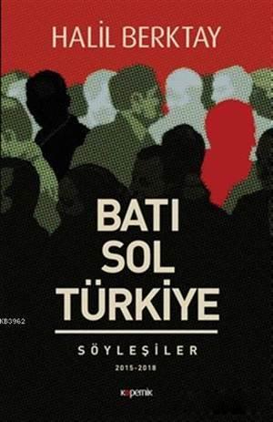 Batı Sol Türkiye; Söyleşiler 2015 - 2018