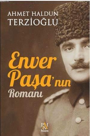 Enver Paşa'nın Rom ...