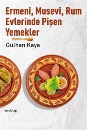 Ermeni,Musevi,Rum Evlerinde Pişen Yemekler
