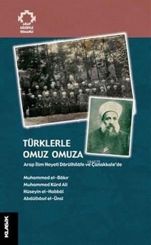Türklerle Omuz Omuza; Arap İlim Heyeti Dârülhilâfe Ve Çanakkale'de
