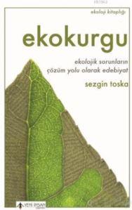Ekokurgu - : Ekolojik Sorunların Çözüm Yolu Olarak Edebiyat