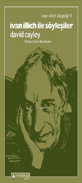 İvan İllich İle Söyleşiler; Ivan Illich In Conversation