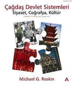 Çagdas Devlet Sistemleri; Siyaset Cografya Kültür
