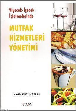 Yiyecek-İçecek İşletmelerinde Mutfak Hizmetleri Yönetimi