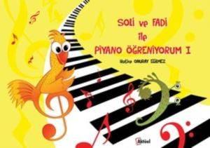 Soli ve Fadi İle Piyano Öğreniyorum 1