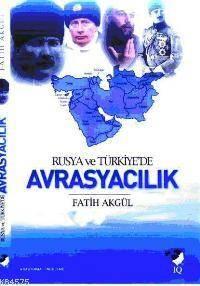 Rusya Ve Türkiye'de Avrasyacılık