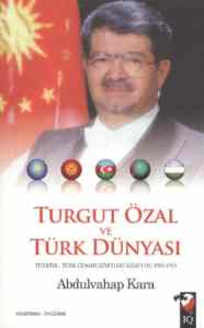 Turgut Özal ve Türk Dünyası