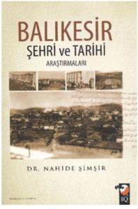 Balıkesir Şehri ve Tarihi Araştırmaları