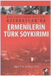 Mart Faciasından Hocalıya Azerbaycanda Ermenilerin Türk Soykırımı