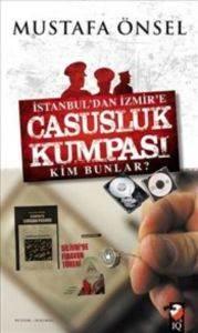 İstanbuldan İzmire Casusluk Kumpası Kim Bunlar