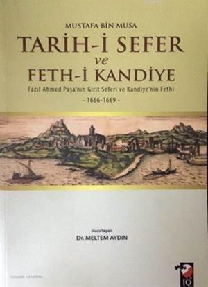 Tarih-İ Sefer Ve Feth-İ Kandiye; Fazıl Ahmed Paşa'nın Girit Seferi Ve Kandiye'nin Fethi (1666 - 1669)