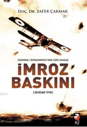 Osmanlı Donanması'nın Son Savaşı İmroz Baskını; 20 Ocak 1918