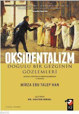 Oksidentalizm; Doğulu Bir Gezginin Gözlemleri / Asyada, Afrikada Ve Avrupada Batılılar 1799-1805