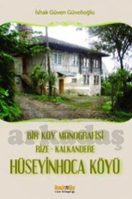 Bir Köy Monografisi, Rize- Kalkandere Hüseyin Hoca Köyü