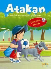 Atakan ile Yaz Okuluna Gidiyorum