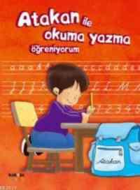 Atakan İle Okuma Yazma Öğreniyorum