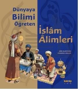 Dünyaya Bilimi Öğreten İslam Alimleri