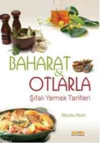 Baharat ve Otlarla Şifalı Yemek Tarifleri