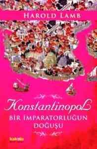 Konstantinapol Bir İmparatorluğun Doğuşu