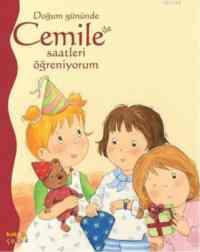 Doğum Günününde Cemile ile Saatleri Öğreniyorum