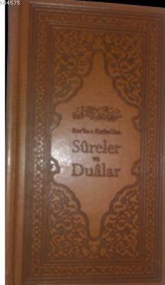 Kur'an-ı Kerim'den Sûreler ve Dualar