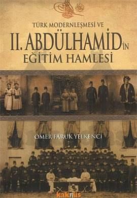 Türk Modernleşmesi Ve 2 .Abdülhamid'in Eğitim Hamlesi