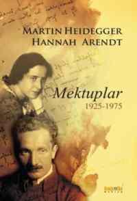 Martin Heidegger-Hannah Arendt Mektuplar 1925-1975